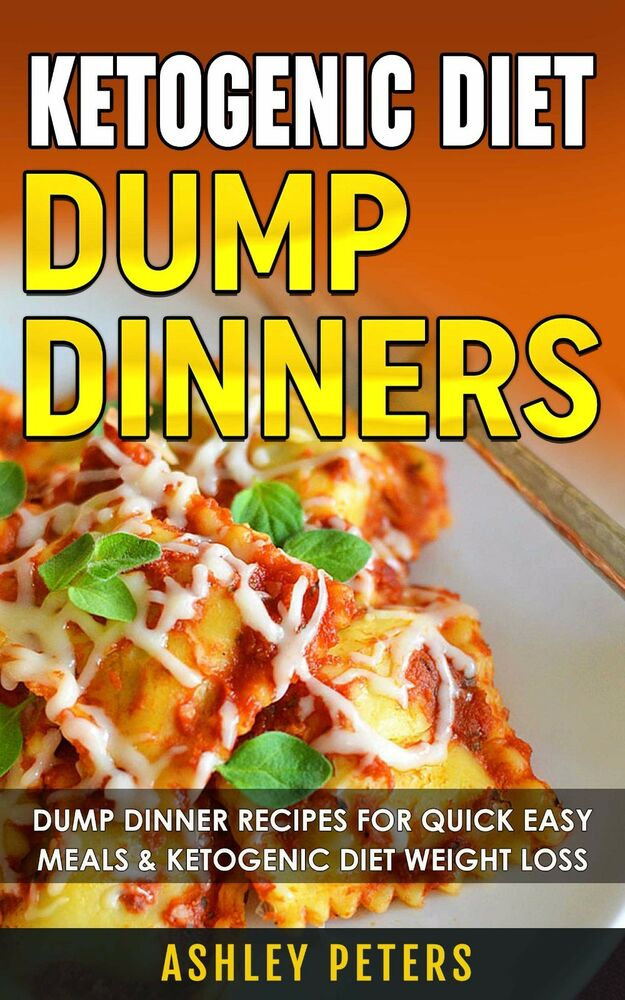 Ketogenic Dump Diner Recipes: 75 Quick and Easy Dump Dinners For Weight Loss 1517177413 | eBay
