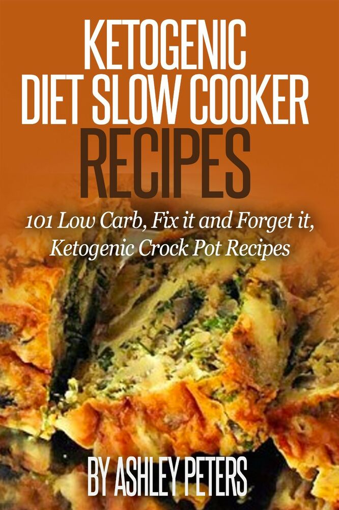 Ketogenic Diet Slow Cooker Recipes: 101 Low Cab, Fix it and Forget it Meals 9781517501747 | eBay