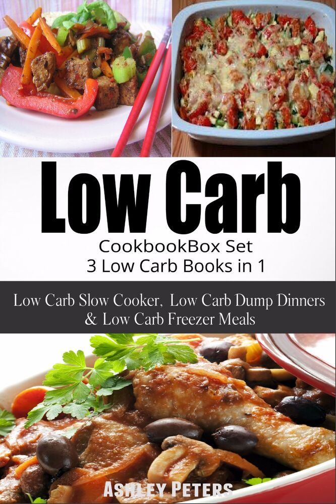 Low Carb Diet Cookbook Box Set:(3 in 1) Slow Cooker, Dump Dinners & Freezer Meal 9781517775995 ...