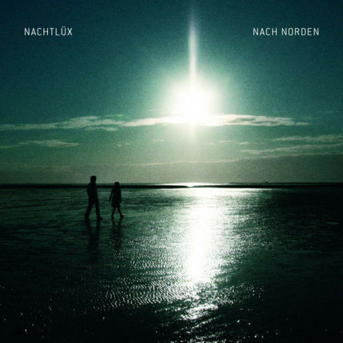 NACHTLÜX = nach norden = Finest Atmospheric Soundscapes !!