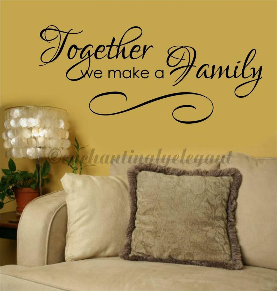 Together We Make A Family Home Decor Vinyl Decal Wall