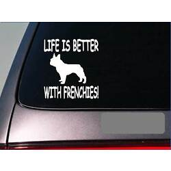 Life is better with Frenchies *F402* 6'' sticker decal french bulldog english