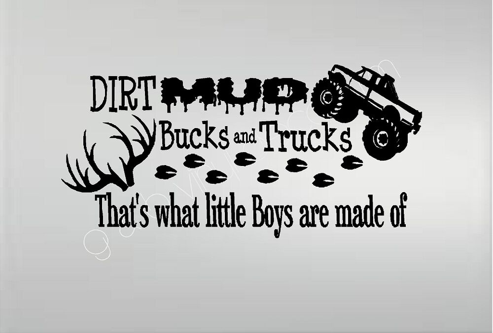 Dirt Mud Bucks And Trucks That S What Little Boys Are