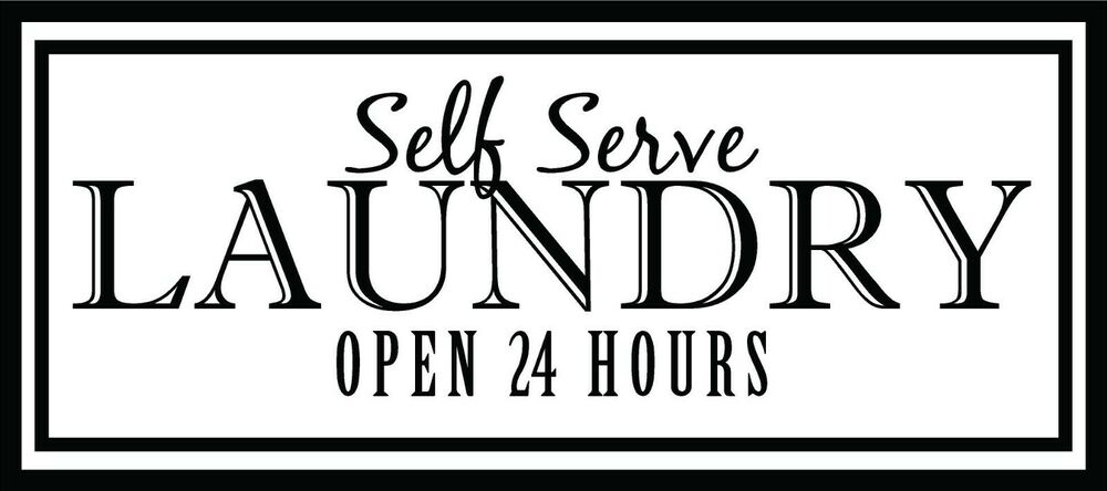 Self Serve Laundry Open 24 Hours Vinyl Wall Decal Home Decor Laundry Room Ebay