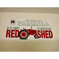 Farmall ''If It Ain't Red It Stays In The Shed'' 7 1/2'' x 3 3/4'' Sticker / Decal