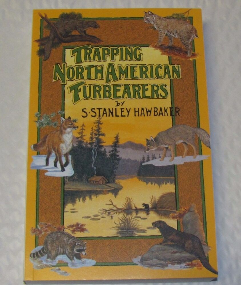 TRAPPING NORTH AMERICAN FURBEARERS, Book By S.Stanley