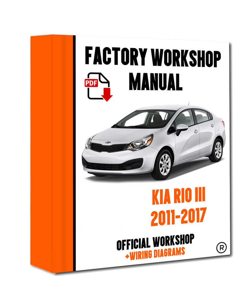 >> OFFICIAL WORKSHOP Manual Service Repair Kia Rio 2011 - 2017  7625694535428 | eBay