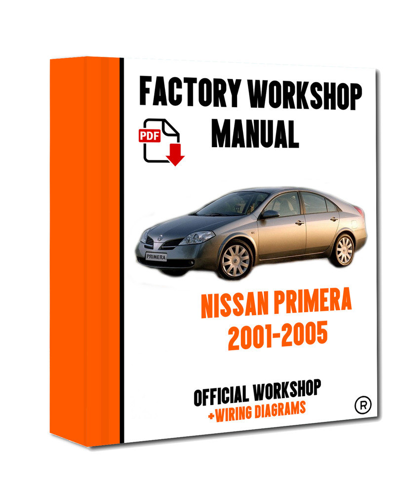 >> OFFICIAL WORKSHOP Manual Service Repair Nissan Primera 2001 - 2005  7625694721722 | eBay