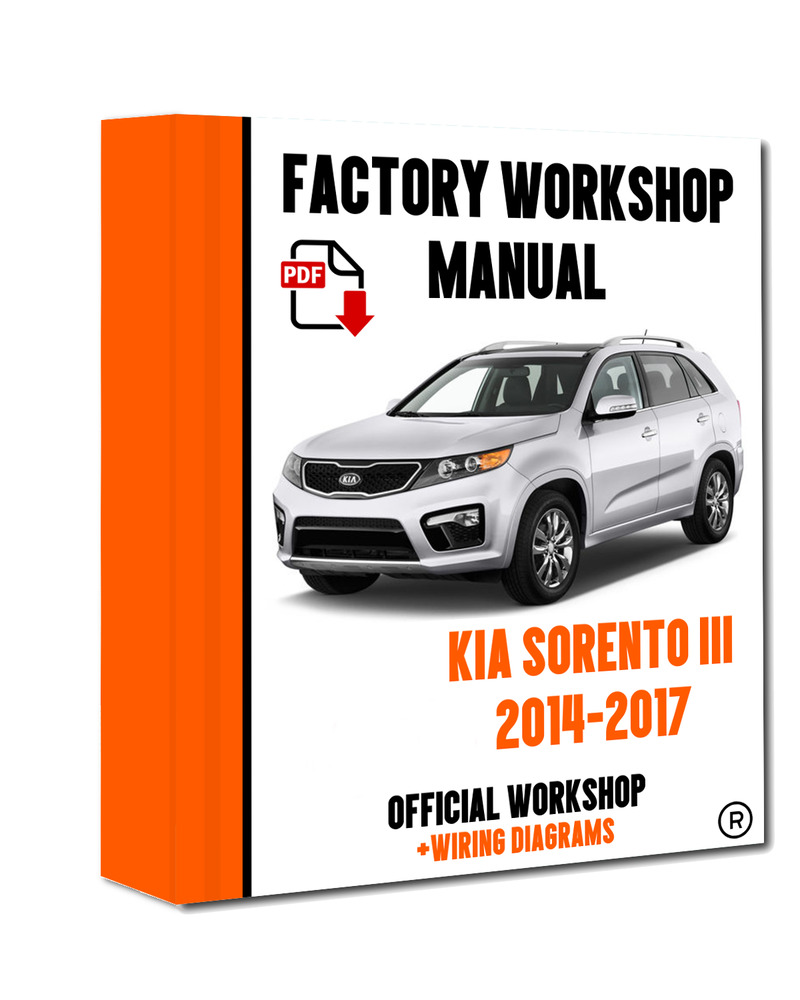>> OFFICIAL WORKSHOP Manual Service Repair Kia Sorento 2014 - 2017  7625694488595 | eBay