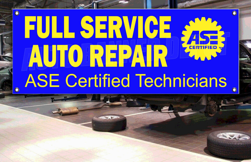 Full Service Auto Ase Repair 1 Sided Banner Sign 14oz Vinyl