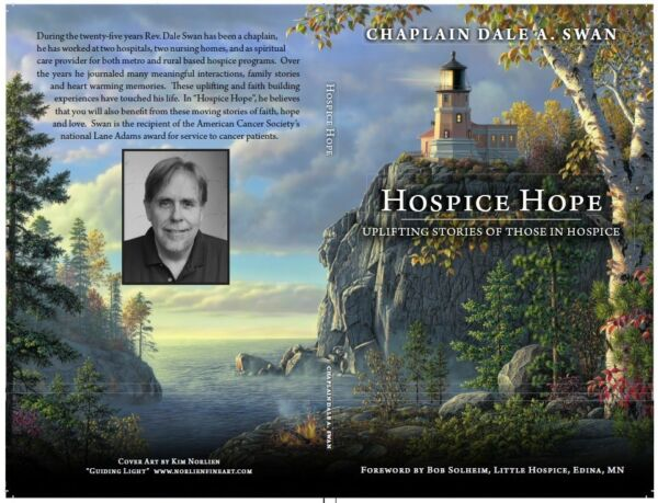 Hospice Hope : Uplifting stories of those in hospice   Chaplain Dale A. Swan