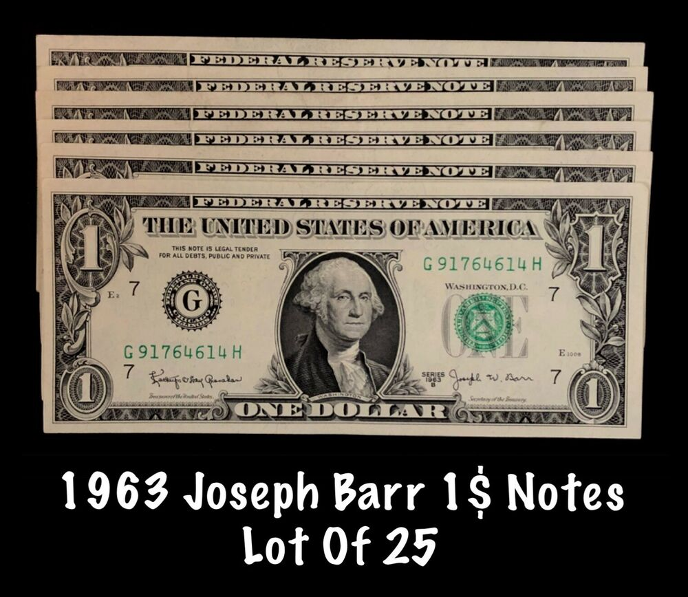 Details About 1963 Joseph Barr 1 Federal Reserve Note Quany 25 Estate Lot
