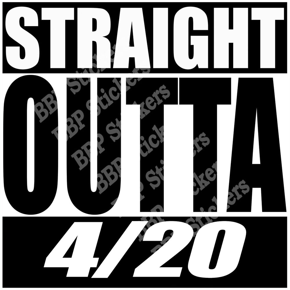Details about car sticker straight outta 4 20 white decal bumper window 420