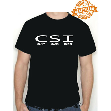 img-CSI T-Shirt / CAN'T STAND IDIOTS / Funny / Party / Stag Night / Xmas / All Sizes