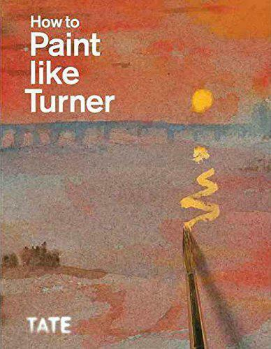 Royaume-UniHow To  Comme Turner Par Nicola Moorby,Ian Warrell,Neuf Livre,Libre &