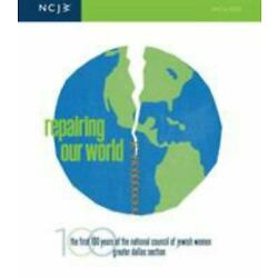 Repairing Our World: The First 100 Years of the National Council of Jewish Wom..