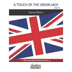 Southern A Touch of the Union Jack (for Concert Band) Level 3.5 Score & Parts