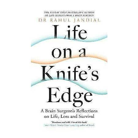 img-Life on a Knifes Edge A Brain Surgeons Reflections on Life, Loss and Survival, R