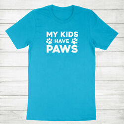 My Kids Have Paws Cute Costume Tee Meow Dog Pet Lover Kitty Doggy Unisex T-Shirt