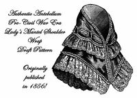Antebellum Civil War Era Mantel Wrap Draft Pattern 1856