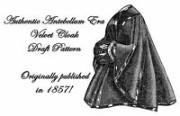 Antebellum Civil War Era Lady Cloak Draft Pattern 1857