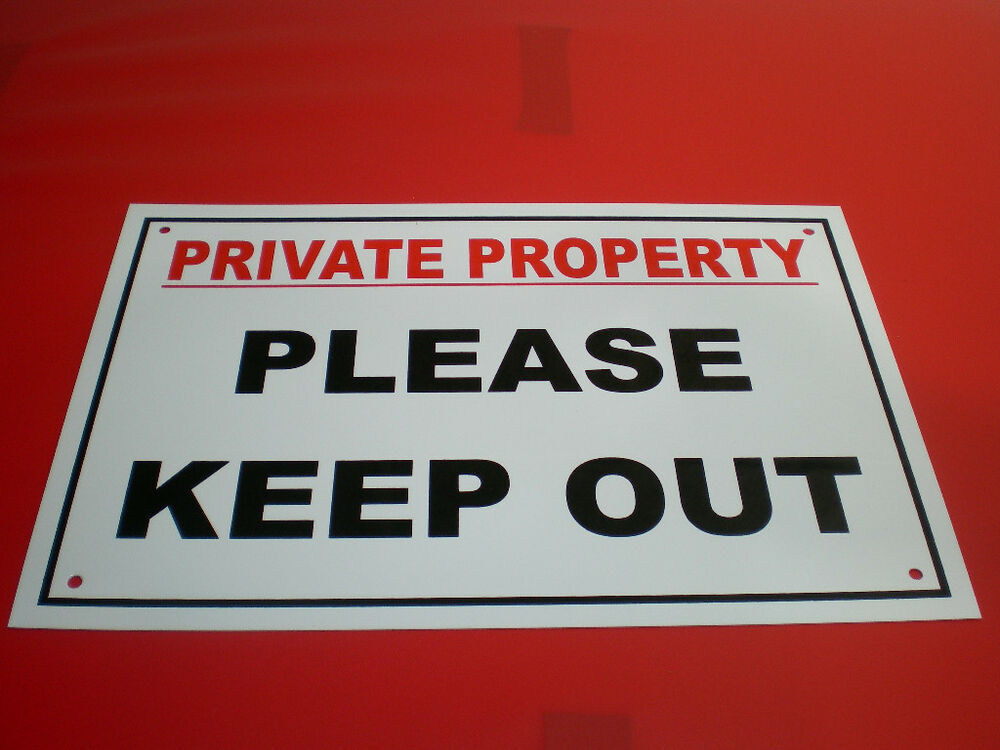 Private Property Please Keep Out Plastic Holed A4 Sign Ebay