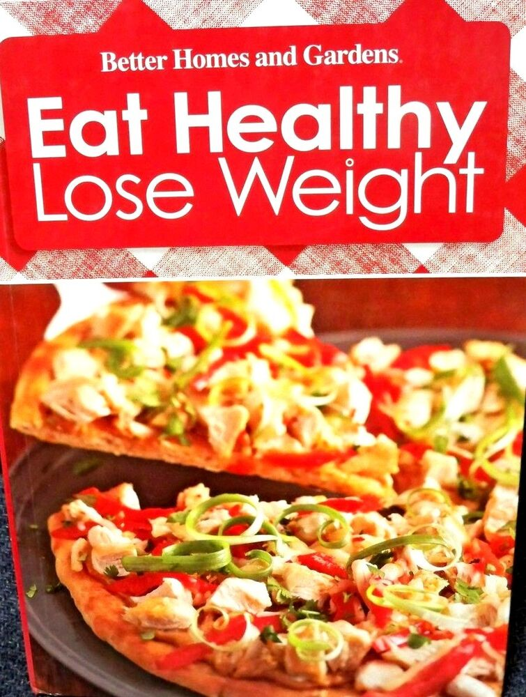 Eat Healthy Lose Weight By Better Homes And Gardens Vol 4 New Cookbook Ebay