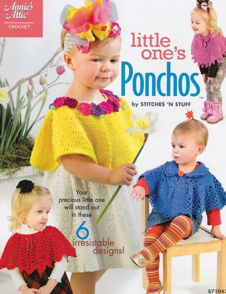 Annie S Culinary Creations Part 2: ANNIE'S ATTIC/Little One's Ponchos/BABY/Crochet Pattern