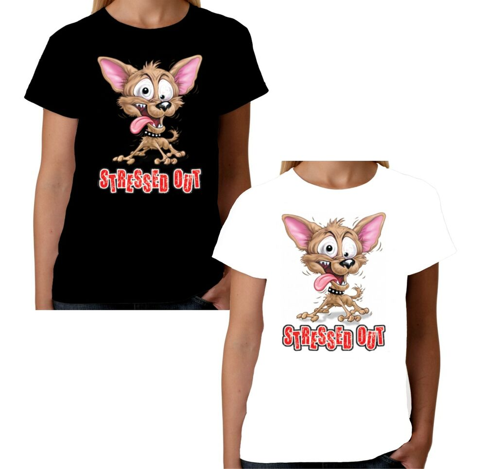 Velocitee ladies stressed out dog t shirt funny fashion for Dog t shirt for after surgery
