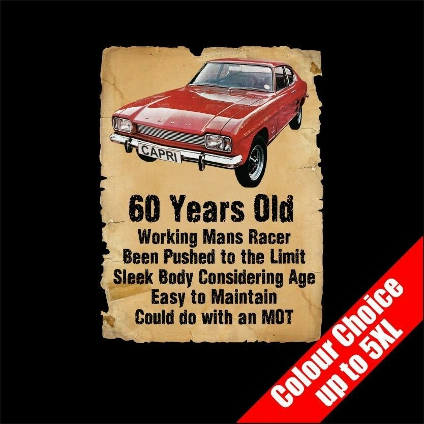 60 Year Old Ford Capri Funny 60th Birthday Gift T-Shirt 16