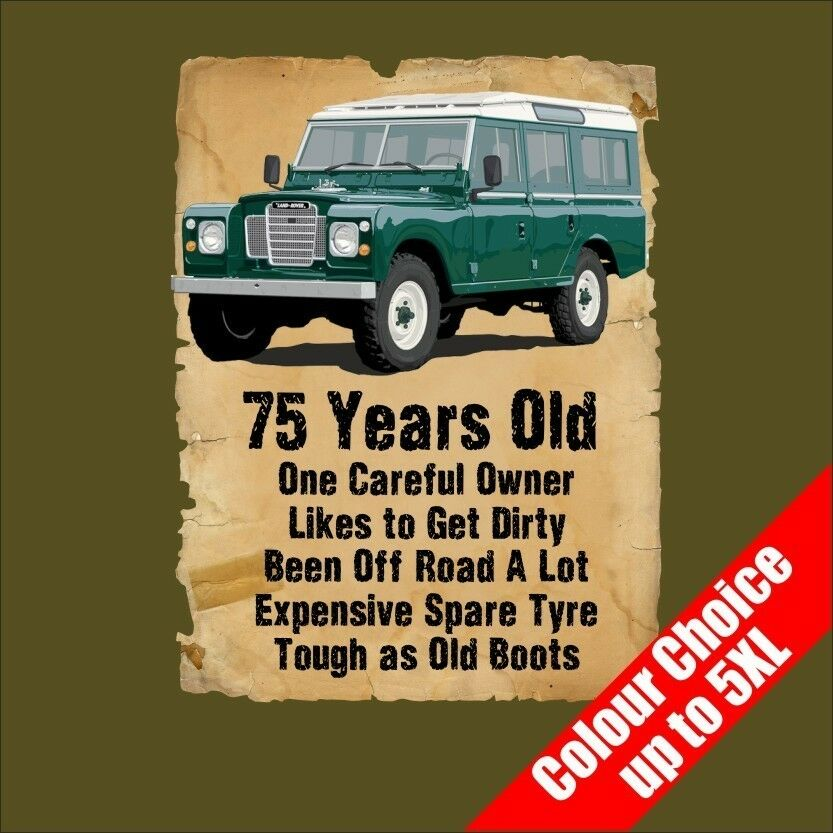 Details About 75 Year Old Landy Man Off Road 4x4 Funny 75th Birthday Gift T Shirt