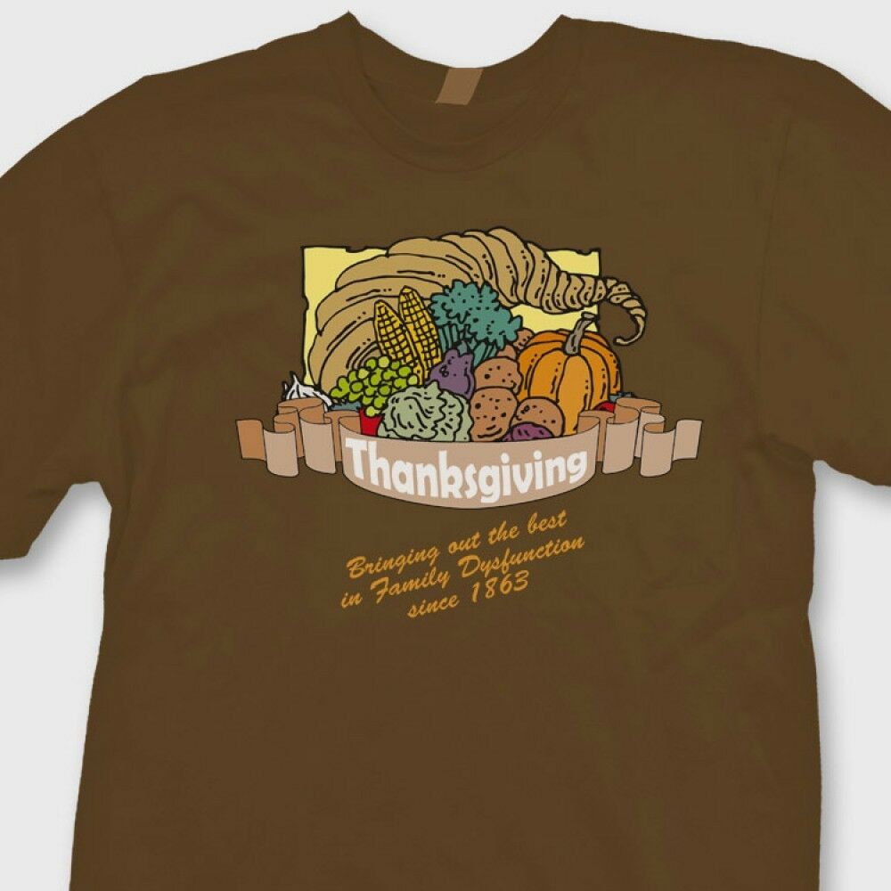 Thanksgiving family dysfunction funny t shirt turkey for Shirts made in turkey