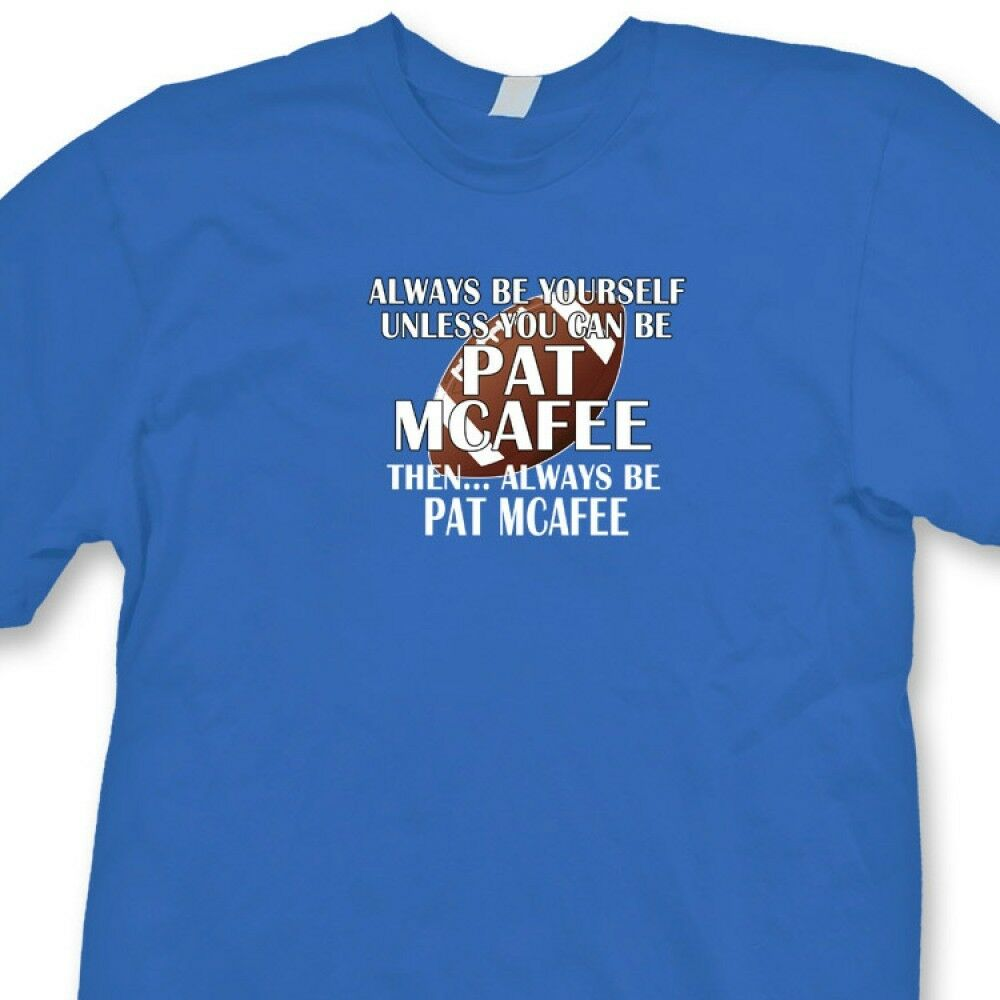4616e012b Details about Always Be Pat Mcafee Funny Football T-shirt Indianapolis Colts  Tee Shirt