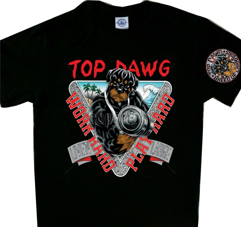 Top dawg work hard play hard rottweiler black t 39 shirt for Which t shirt brand is the best