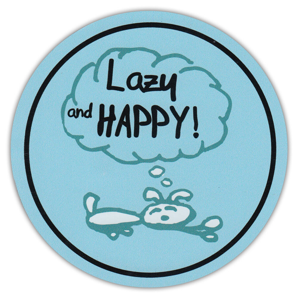 Details about round dog lover car magnet lazy and happy life is good bumper sticker