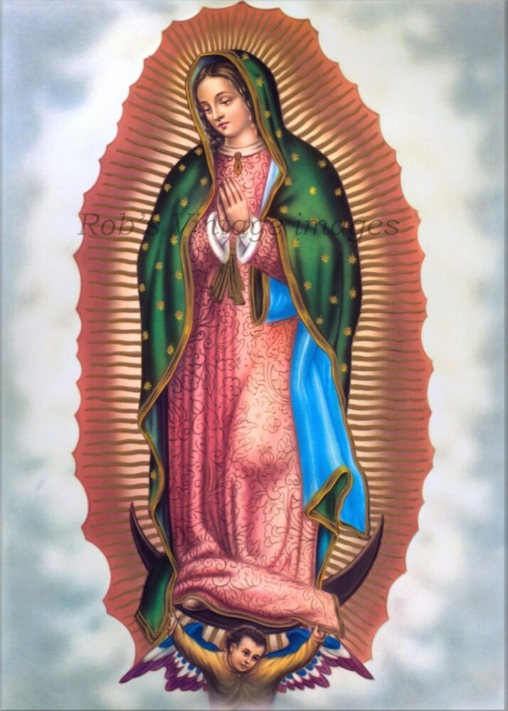Virgin Mary Nuestra Senora De Guadalupe Our Lady Of