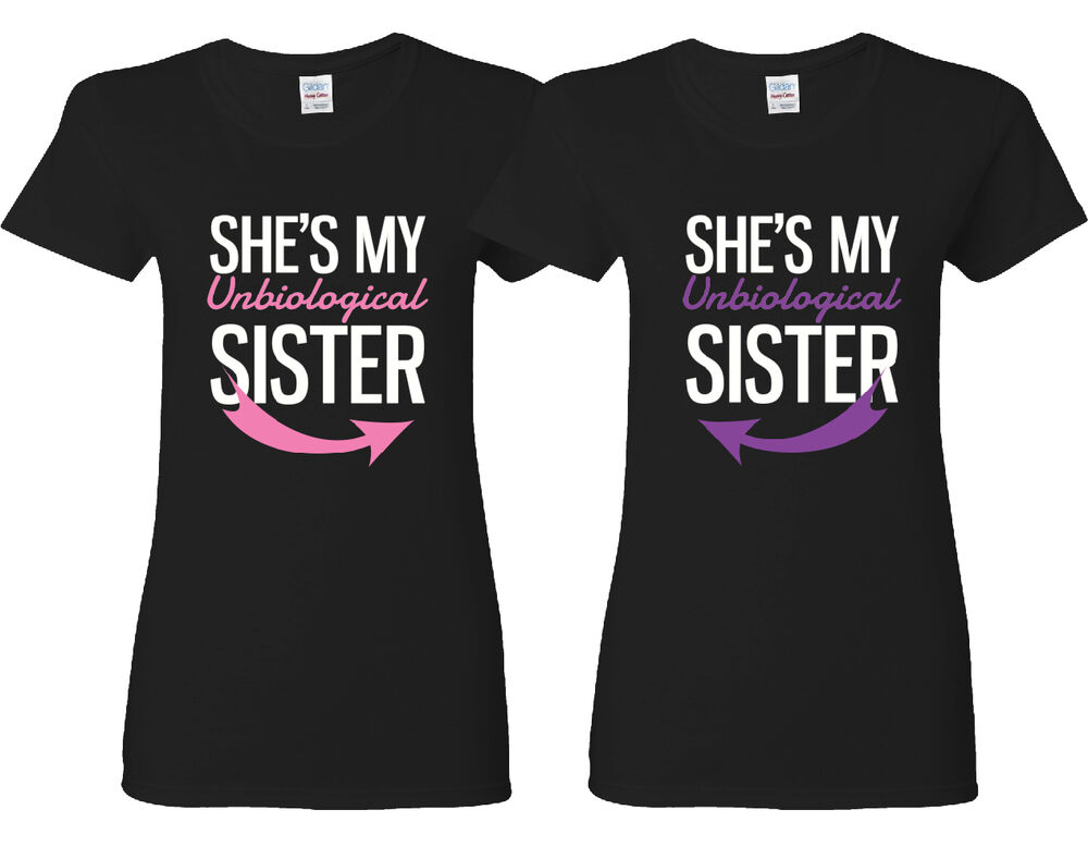 Cute Best Friend Shirts - Unbiological Sisters Matching ...