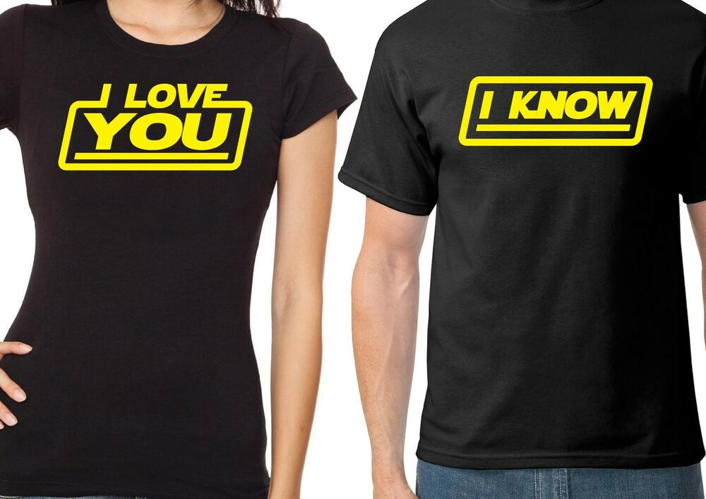 Star wars couples matching t shirt i love you i know for I love you t shirts
