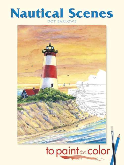 NAUTICAL SCENES TO PAINT OR COLOR - DOT BARLOWE (PAPERBACK ...