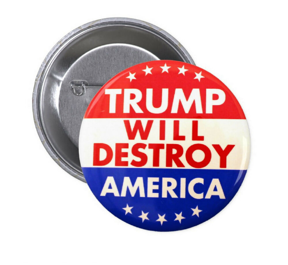 donald trump will destroy america set of pinback buttons. Black Bedroom Furniture Sets. Home Design Ideas