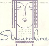 Streamline : American Art Deco Graphic Design by Steven Heller and Louise...