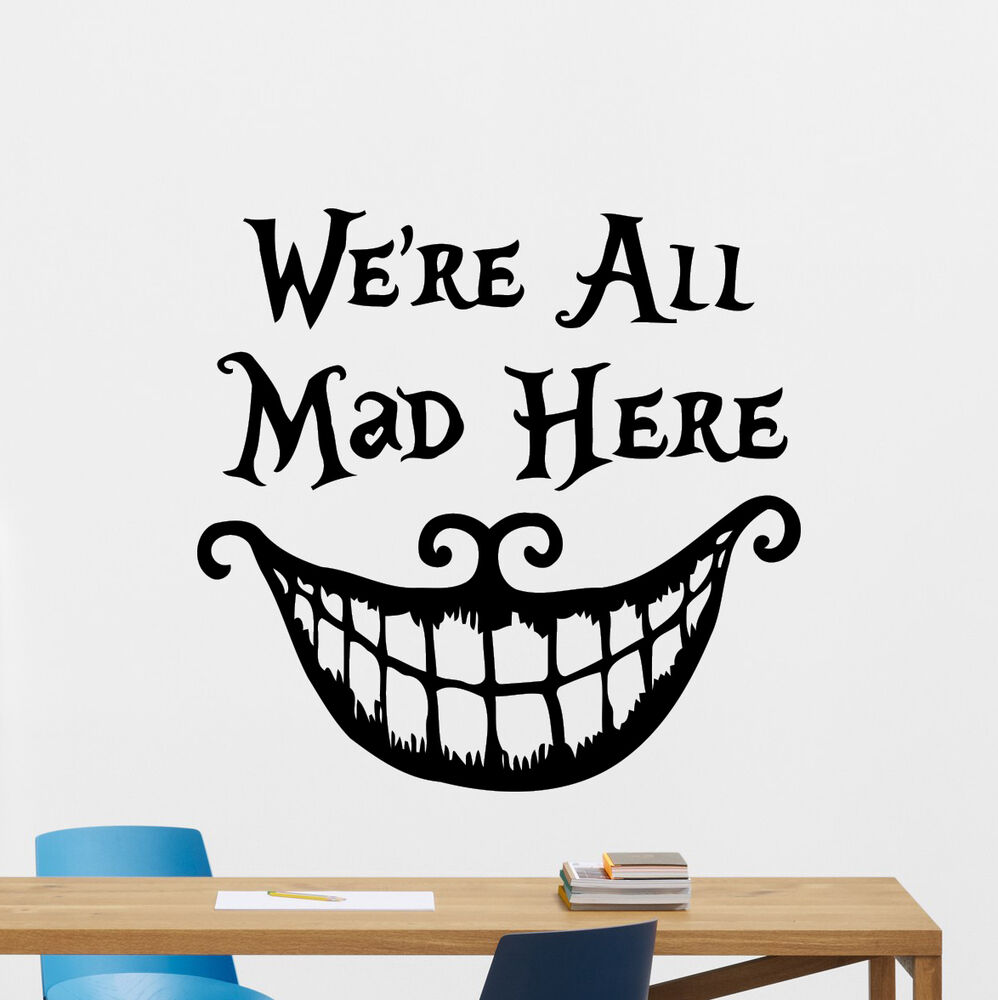 We're All Mad Here Wall Decal Alice In Wonderland Vinyl ...