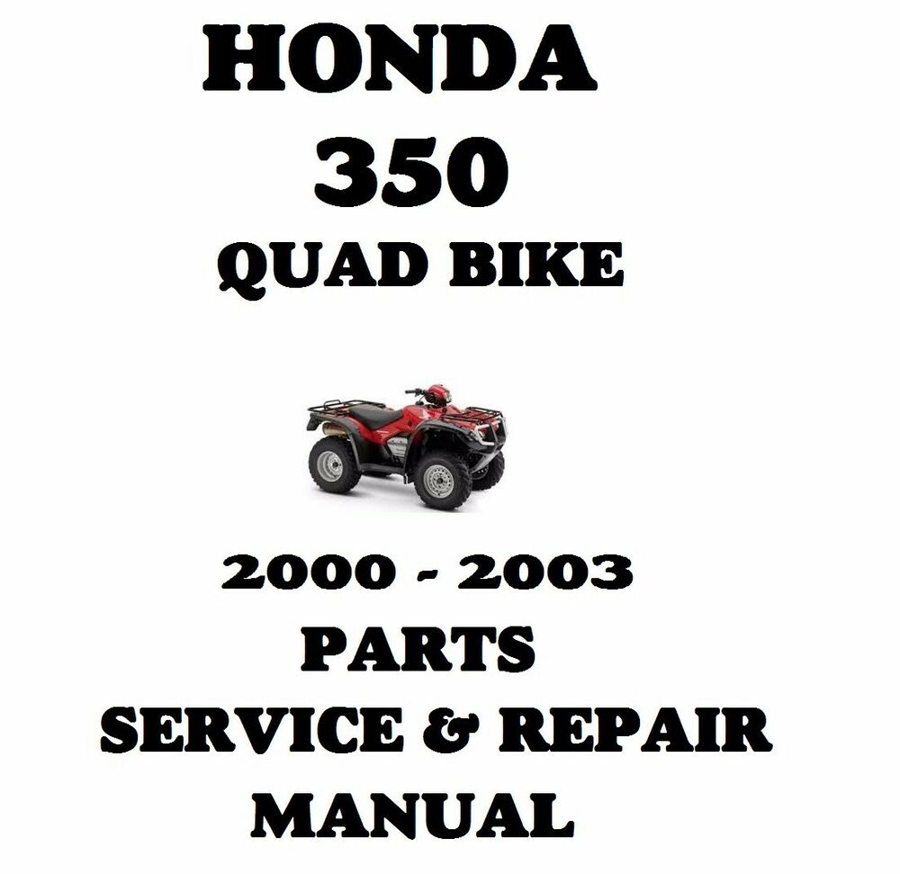 HONDA 350 2000 - 2003 PARTS SERVICE AND REPAIR MANUAL ATV QUAD BIKE 2X4 4X4  | eBay