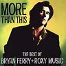 BRYAN FERRY + ROXY MUSIC - GREATEST HITS - MORE THAN THIS - EX