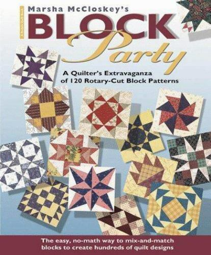 Marsha McCloskey's Block Party : A Quilter's Extravaganza of 120 Rotary-Cut...