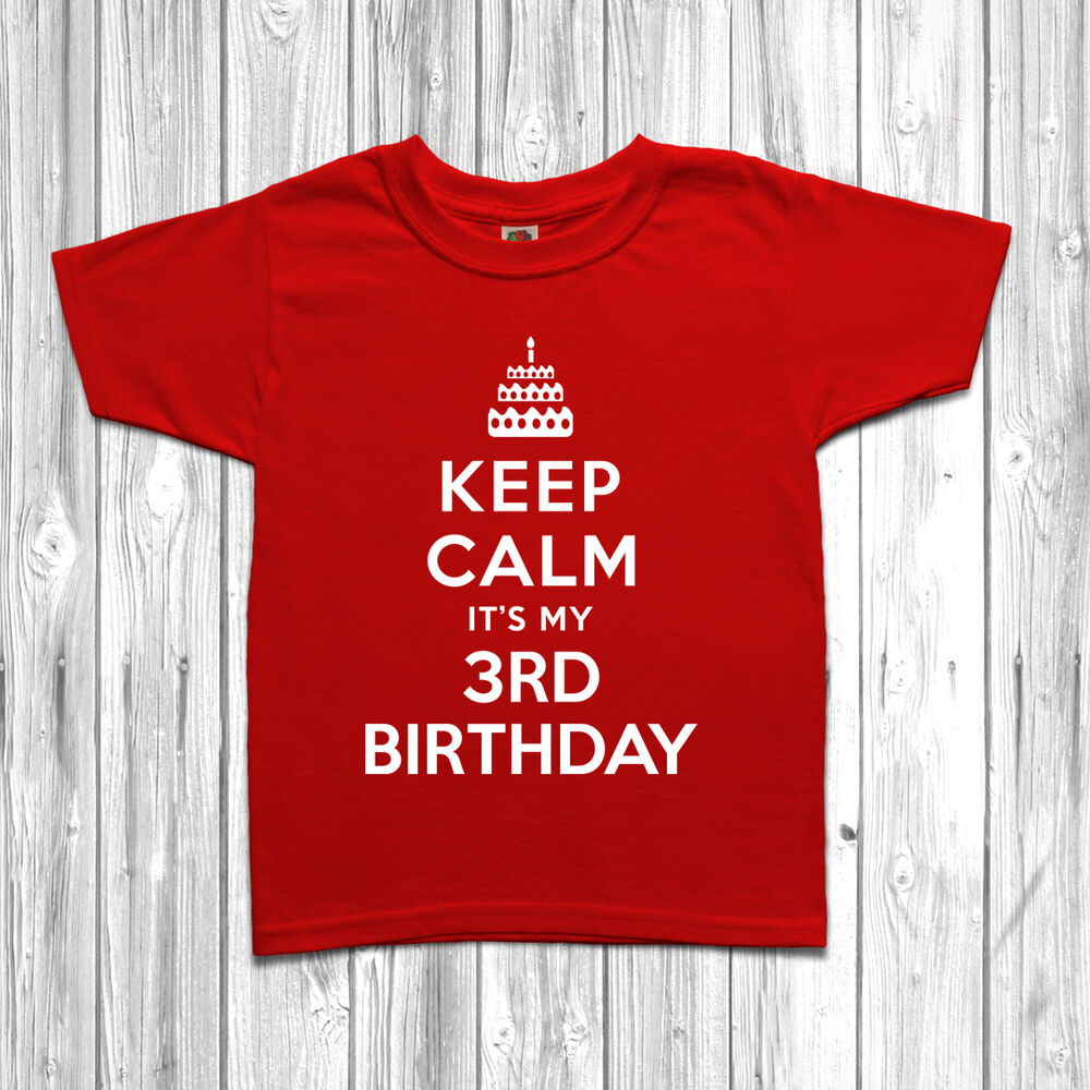 Details About Keep Calm Its My 3rd Third Birthday T Shirt Tee Gift For 3 Year Old
