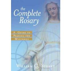 THE COMPLETE ROSARY - STOREY, WILLIAM GEORGE - NEW PAPERBACK BOOK
