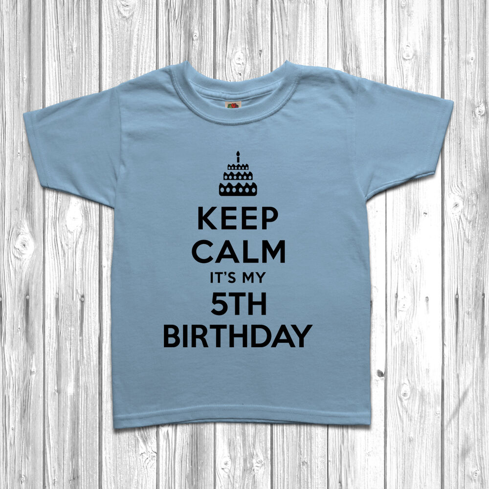 Details About Keep Calm Its My 5th Fifth Birthday T Shirt Tee Gift For 5 Year Old Boys Girls