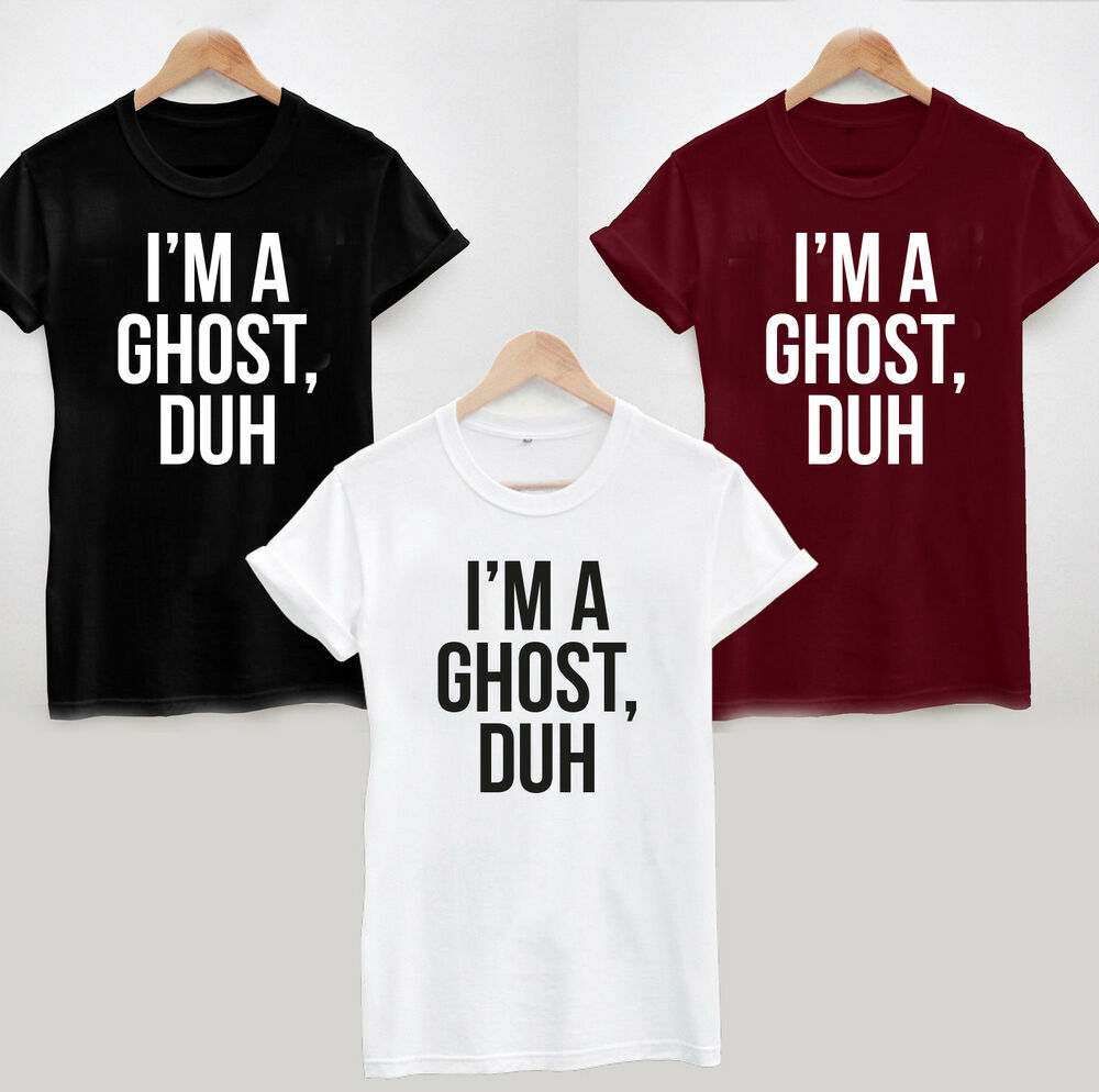 46226838f52d I'm a Ghost, Duh T-Shirt - Silly Sarcastic Funny Halloween Costume Ladies  Mens | eBay
