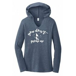 You Don't Gnome Me Funny Ladies Hoodie T-Shirt Holiday Festive Graphic Tee